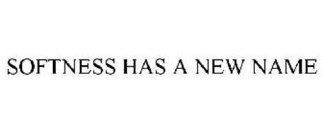 SOFTNESS HAS A NEW NAME