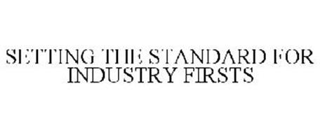 SETTING THE STANDARD FOR INDUSTRY FIRSTS