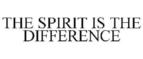 THE SPIRIT IS THE DIFFERENCE