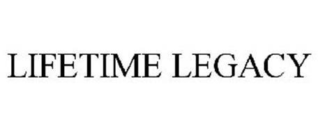 LIFETIME LEGACY