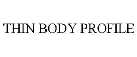 THIN BODY PROFILE