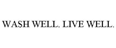 WASH WELL. LIVE WELL.