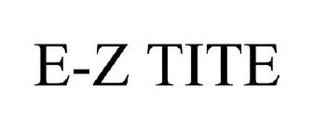 E-Z TITE