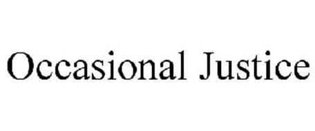 OCCASIONAL JUSTICE