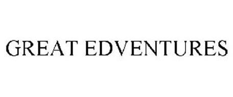 GREAT EDVENTURES