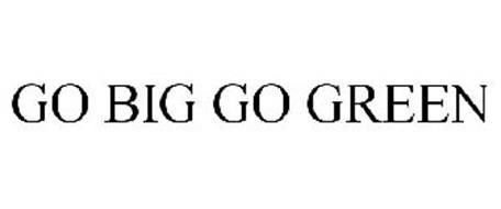 GO BIG GO GREEN