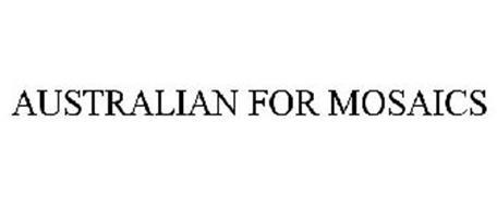 AUSTRALIAN FOR MOSAICS