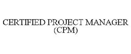 CERTIFIED PROJECT MANAGER (CPM)