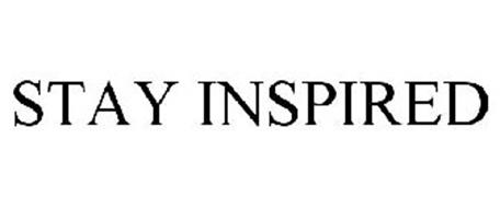 STAY INSPIRED