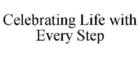 CELEBRATING LIFE WITH EVERY STEP