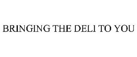 BRINGING THE DELI TO YOU