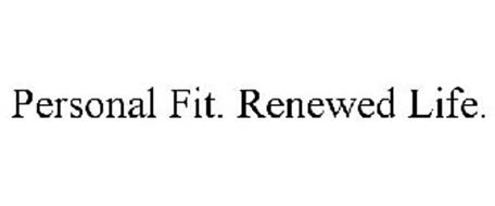 PERSONAL FIT. RENEWED LIFE.