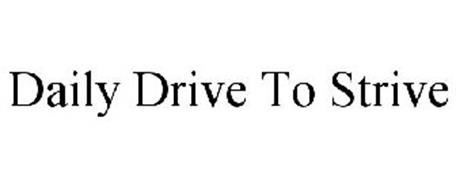 DAILY DRIVE TO STRIVE