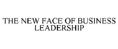 THE NEW FACE OF BUSINESS LEADERSHIP
