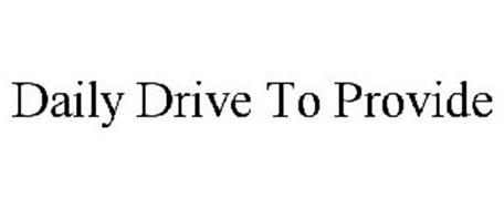 DAILY DRIVE TO PROVIDE