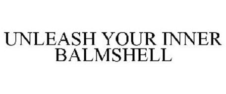 UNLEASH YOUR INNER BALMSHELL