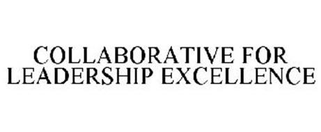 COLLABORATIVE FOR LEADERSHIP EXCELLENCE