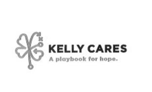 KELLY CARES A PLAYBOOK FOR HOPE.