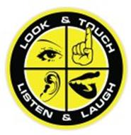 LOOK & TOUCH LISTEN & LAUGH