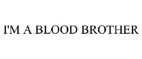 I'M A BLOOD BROTHER