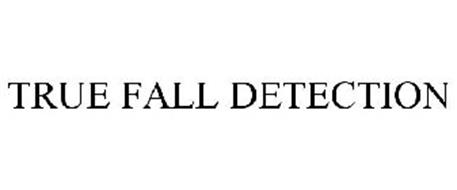 TRUE FALL DETECTION