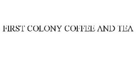 FIRST COLONY COFFEE AND TEA