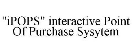 IPOPS INTERACTIVE POINT OF PURCHASE SYSTEM