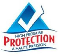 HIGH PRESSURE PROTECTION À HAUTE PRESSION
