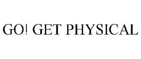 GO! GET PHYSICAL