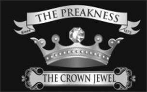 THE PREAKNESS THE CROWN JEWEL SINCE 1873