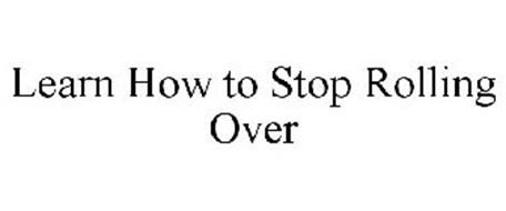 LEARN HOW TO STOP ROLLING OVER