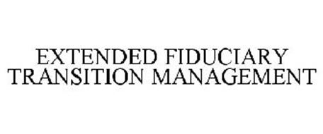 EXTENDED FIDUCIARY TRANSITION MANAGEMENT