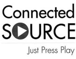 CONNECTED SOURCE JUST PRESS PLAY