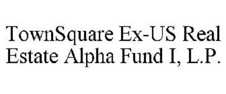 TOWNSQUARE EX-US REAL ESTATE ALPHA FUND I, L.P.