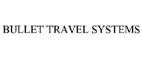 BULLET TRAVEL SYSTEMS