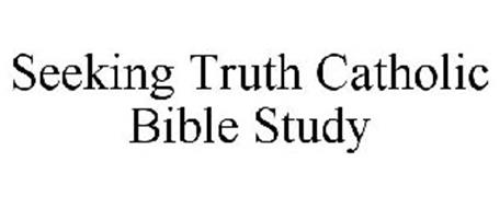 SEEKING TRUTH CATHOLIC BIBLE STUDY