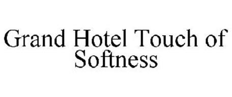 GRAND HOTEL TOUCH OF SOFTNESS