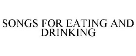 SONGS FOR EATING AND DRINKING