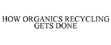 HOW ORGANICS RECYCLING GETS DONE