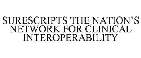 SURESCRIPTS THE NATION'S NETWORK FOR CLINICAL INTEROPERABILITY