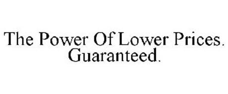 THE POWER OF LOWER PRICES. GUARANTEED.