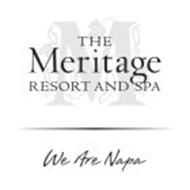 M THE MERITAGE RESORT AND SPA WE ARE NAPA
