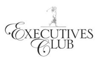 EXECUTIVES CLUB