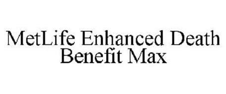 METLIFE ENHANCED DEATH BENEFIT MAX