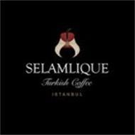 SELAMLIQUE TURKISH COFFEE ISTANBUL
