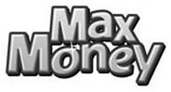 MAX MONEY