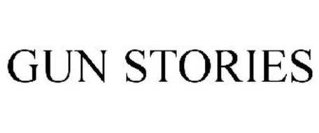 GUN STORIES