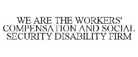 WE ARE THE WORKERS' COMPENSATION AND SOCIAL SECURITY DISABILITY FIRM