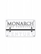 MONARCH FINE FURNITURE FOR CENTURY