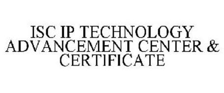 ISC IP TECHNOLOGY ADVANCEMENT CENTER & CERTIFICATE